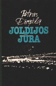 """Petro Dirgėlos romanas """"Joldijos jūra""""."""