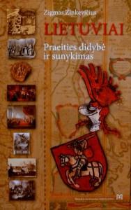 Z.Zinkevičiaus knyga Lietuviai. Praeities didybė ir sunykimas